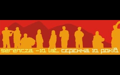 TWÓRCZA INTERPRETACJA TRADYCJI 10 LAT LEMKOWSKIEGO ZESPOŁU FOLKOWEGO SERENCZA 27-28 października 2007r.