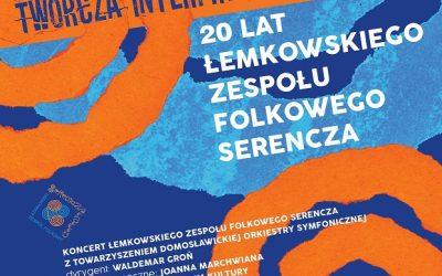 """Koncert pt. """"Twórcza Interpretacja Tradycji, 20 lat Łemkowskiego Zespołu Folkowego Serencza"""